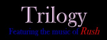 TRILOGY - FRATURING THE MUSIC OF RUSH