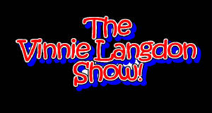 THE VINNIE LANGDON SHOW