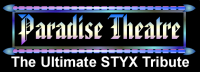 Paradise Theater -  The Ultimate Styx Tribute